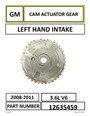 Engine Timing Camshaft Gear - LEFT HAND INTAKE CAM ACTUATOR GEAR PART NUMBER: 12635459